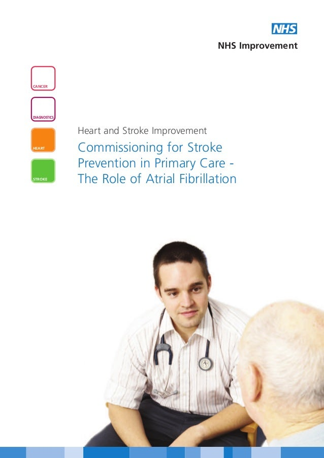 Commissioning for Stroke Prevention in Primary Care: the role of Atrial Fibrillation