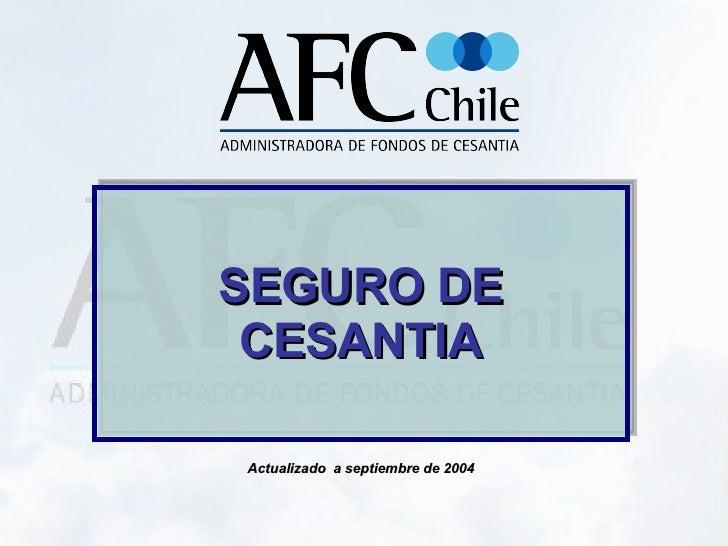 SEGURO DE CESANTIA Actualizado  a septiembre de 2004