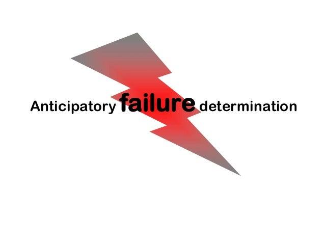 Anticipatory   failure determination
