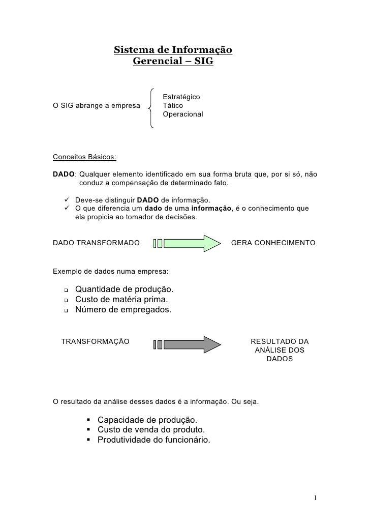 Sistema de Informação                      Gerencial – SIG                                   Estratégico O SIG abrange a e...