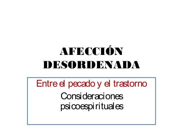 Entreel pecado y el trastorno Consideraciones psicoespirituales AFECCIÓN DESORDENADA