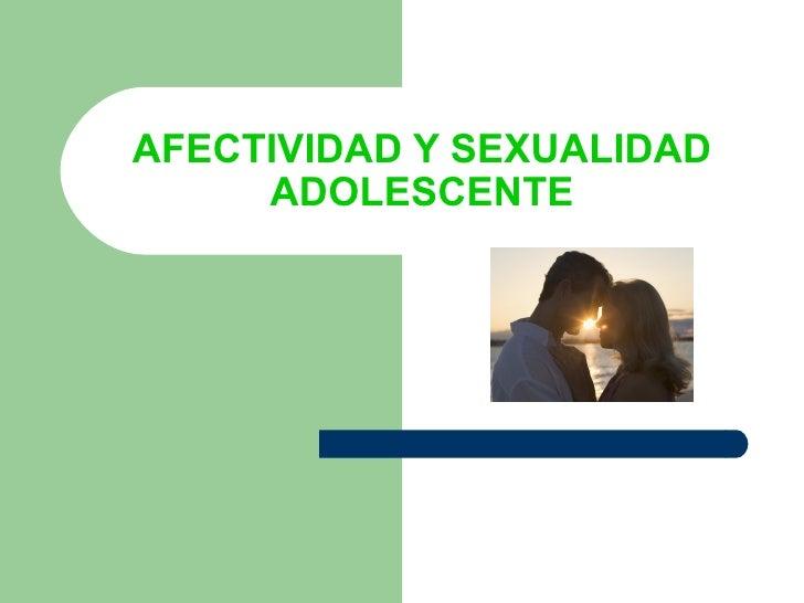 AFECTIVIDAD Y SEXUALIDAD ADOLESCENTE