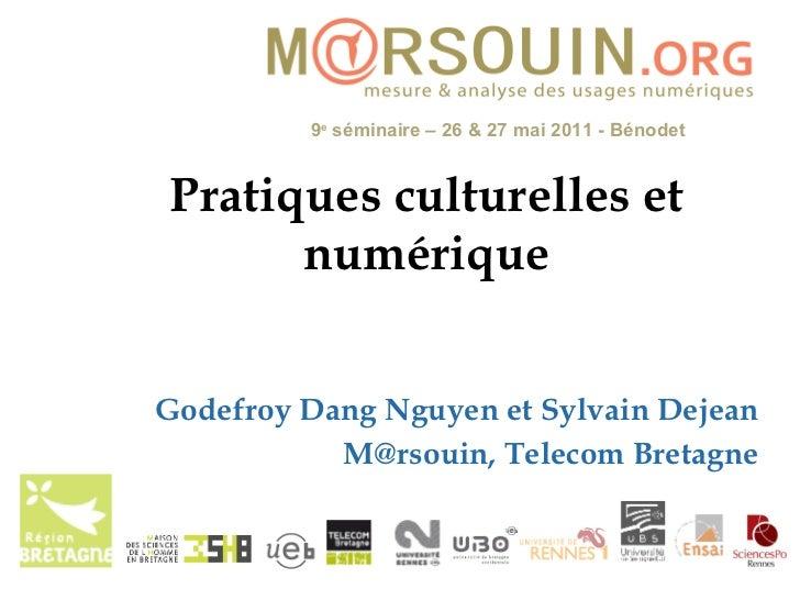 Pratiques culturelles et numérique Godefroy Dang Nguyen et Sylvain Dejean M@rsouin, Telecom Bretagne