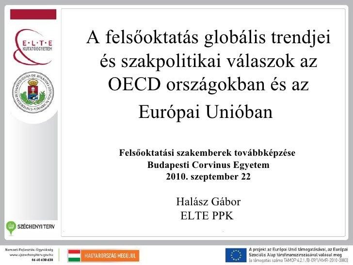A felsőoktatás globális trendjei és szakpolitikai válaszok az OECD országokban és az Európai Unióban.