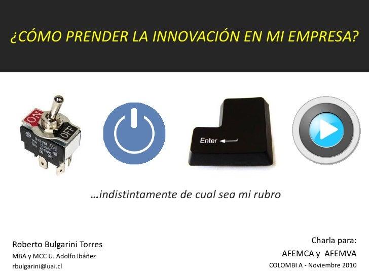 Prendiendo la innovación en cualquier organización