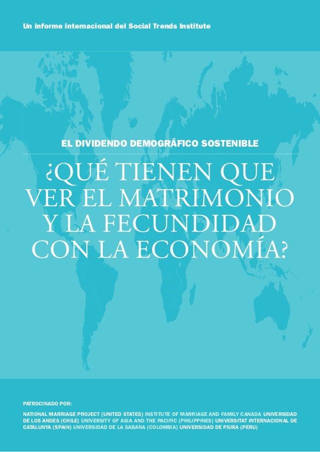 Un informe internacional del Social Trends Institute             EL DIVIDENDO DEMOGRÁFICO SOSTENIBLE ¿Qué tienen quever el...
