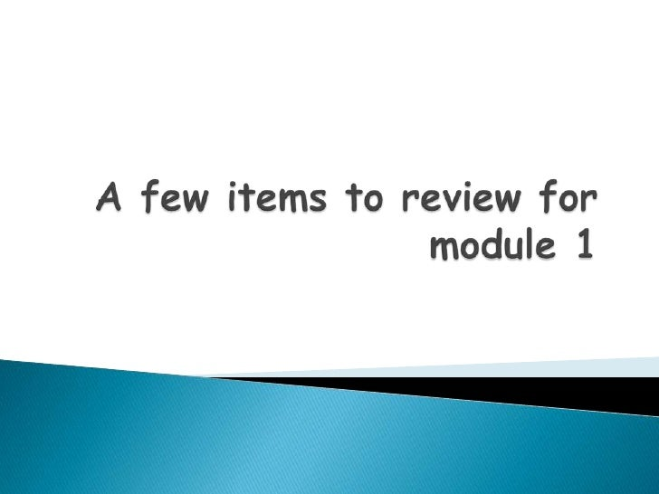 A few items to review for module 1