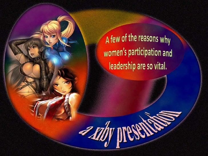 A few of the reasons why women's participation and leadership are so vital.<br />