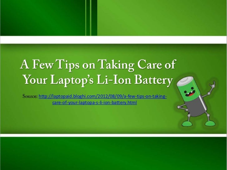 A few tips on taking care of your laptop's li ion battery