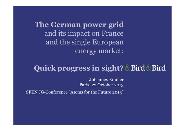 The German power grid and its impact on France and the single European energy market: Quick progress in sight? Johannes Ki...