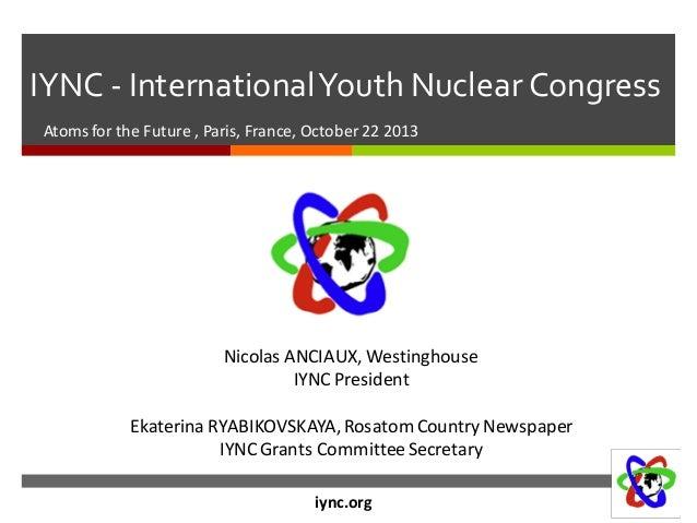 IYNC - International Youth Nuclear Congress Atoms for the Future , Paris, France, October 22 2013  Nicolas ANCIAUX, Westin...