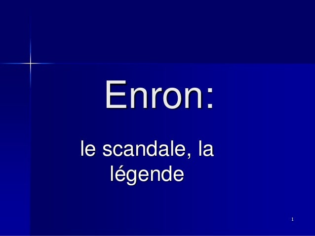 Enron: le scandale, la légende 1