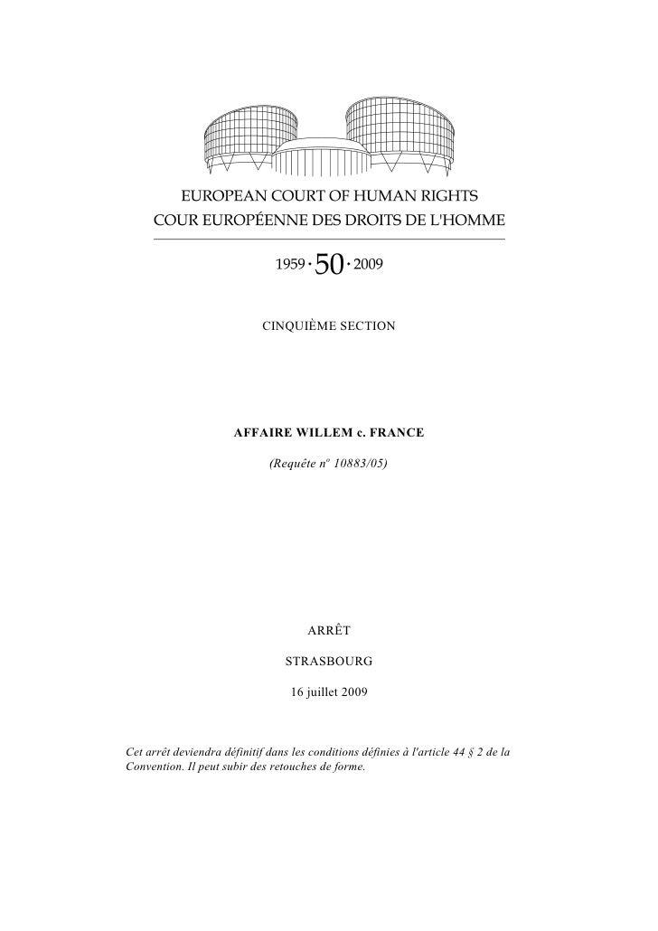 CINQUIÈME SECTION                            AFFAIRE WILLEM c. FRANCE                                (Requête no 10883/05)...