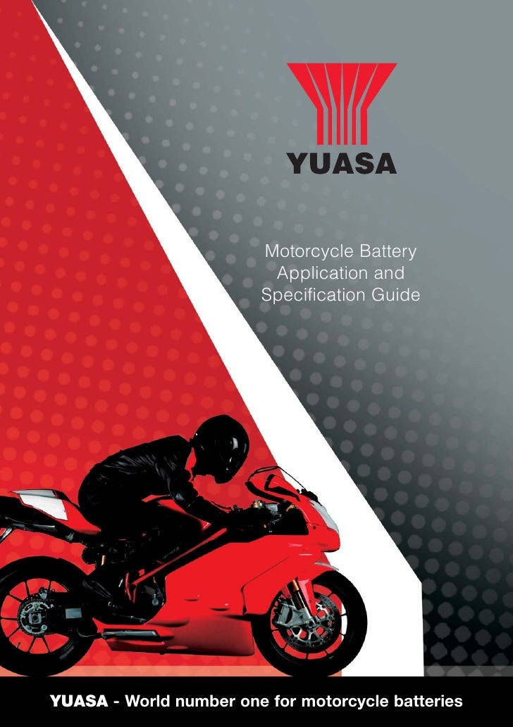 Motorcycle Battery                          Application and                         Specification GuideYUASA - World numbe...