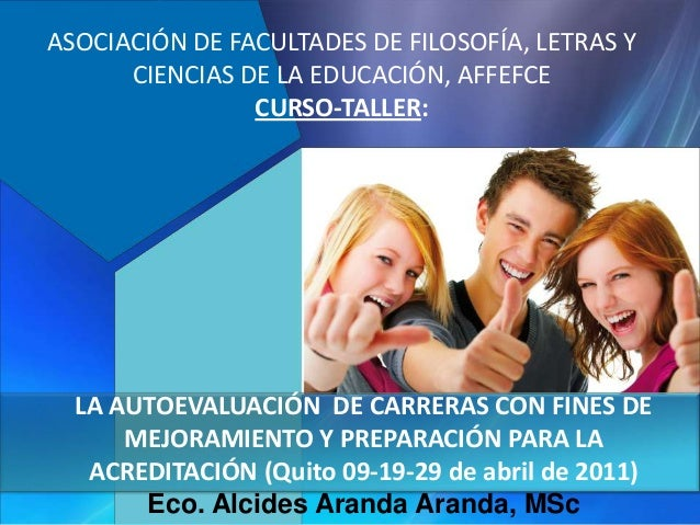 LA AUTOEVALUACIÓN DE CARRERAS CON FINES DE MEJORAMIENTO Y PREPARACIÓN PARA LA ACREDITACIÓN (Quito 09-19-29 de abril de 201...