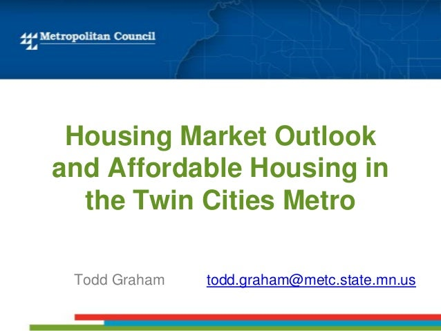 Housing Market Outlook and Affordable Housing in the Twin Cities Metro