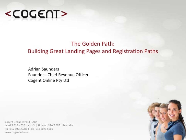 The Golden Path: Building Great Landing Pages and Registration Paths<br />Adrian SaundersFounder - Chief Revenue Officer<b...