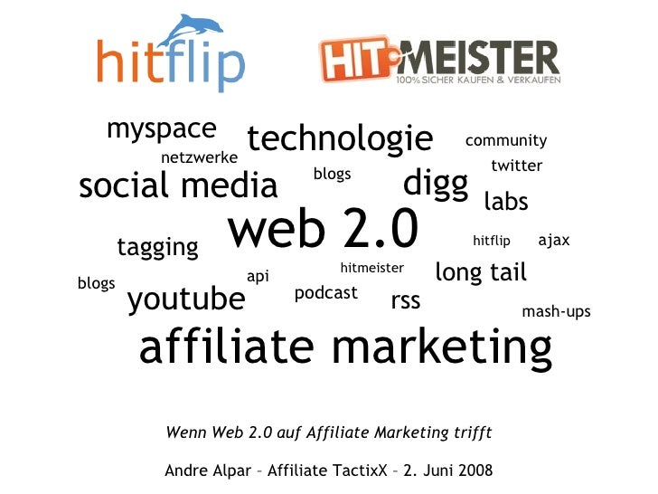 Wenn Web 2.0 auf Affiliate Marketing trifft Andre Alpar –  Affiliate TactixX  – 2. Juni 2008 web 2.0 social media youtube ...