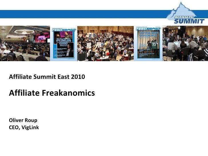Affiliate Summit East 2010 Affiliate Freakanomics Oliver Roup CEO, VigLink