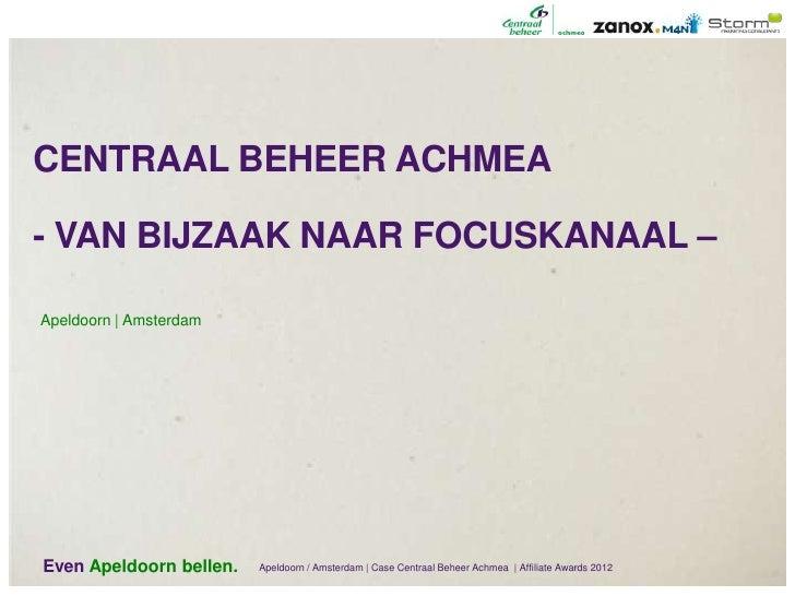 CENTRAAL BEHEER ACHMEA- VAN BIJZAAK NAAR FOCUSKANAAL –Apeldoorn | AmsterdamEven Apeldoorn bellen.   Apeldoorn / Amsterdam ...