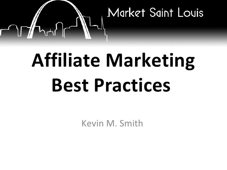 Affiliate Marketing Best Practices  Kevin M. Smith