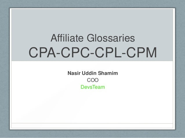 Affiliate GlossariesCPA-CPC-CPL-CPMNasir Uddin ShamimCOODevsTeam