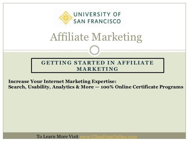 Affiliate Marketing             GETTING STARTED IN AFFILIATE                      MARKETINGIncrease Your Internet Marketin...