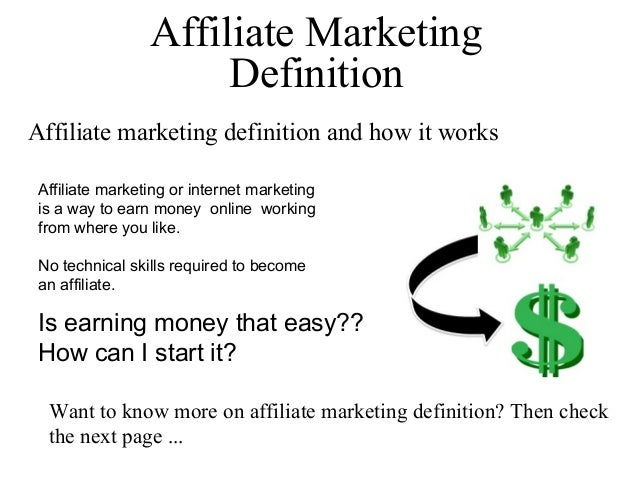 Affiliate Marketing                      DefinitionAffiliate marketing definition and how it works Affiliate marketing or ...