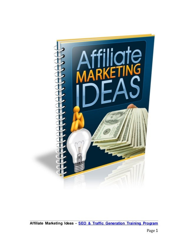Affiliate Marketing Ideas - SEO & Traffic Generation Training Program Page 1