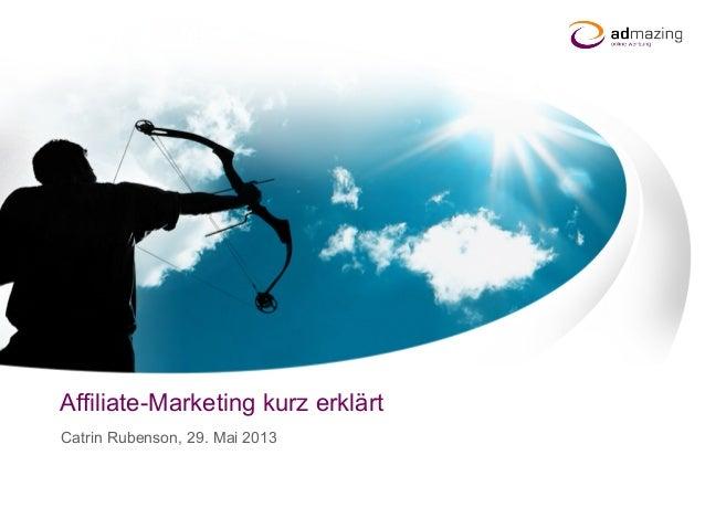 Manueller TitelAffiliate-Marketing kurz erklärtCatrin Rubenson, 29. Mai 2013