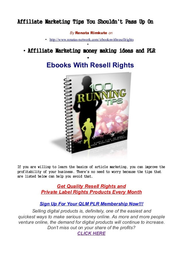 Affiliate Marketing Tips You Shouldn't Pass Up On By Renata Rimkute on • http://www.renatas-network.com//ebookswithresellr...