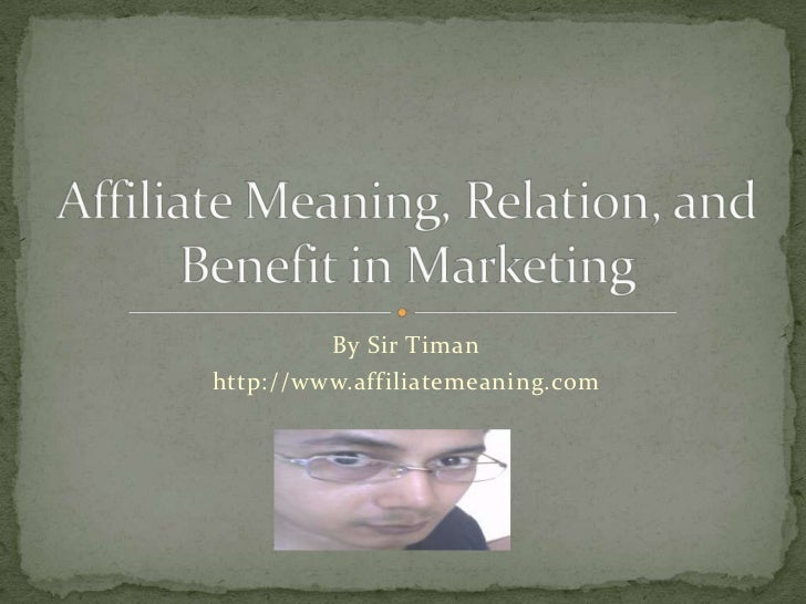 Affiliate meaning, relation, and benefit in