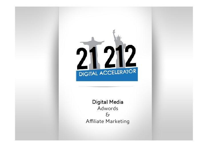 Digital Media    Adwords        &Affiliate Marketing
