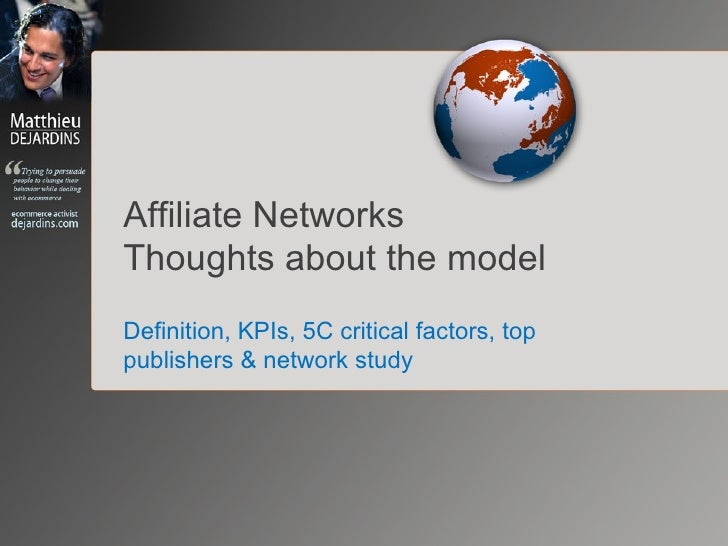 Affiliation Program Study Thoughts about the model Definition, KPIs, 5C critical factors, top publishers & network study