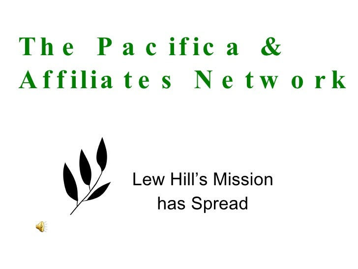 The Pacifica &  Affiliates Network Lew Hill's Mission has Spread