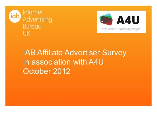 IAB Affiliate Advertiser SurveyIn association with A4UOctober 2012