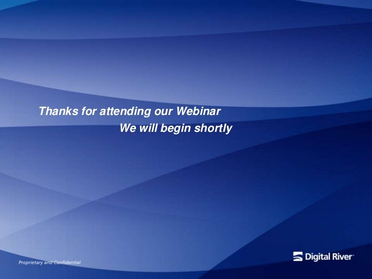 Thanks for attending our Webinar               We will begin shortly