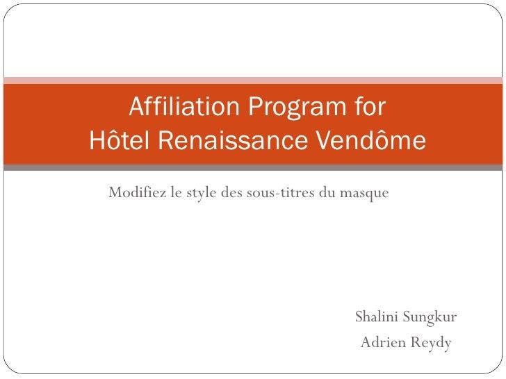 Affiliation Program forHôtel Renaissance Vendôme Modifiez le style des sous-titres du masque                              ...