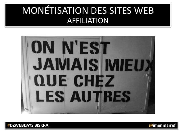MONÉTISATION DES SITES WEB AFFILIATION  #DZWEBDAYS BISKRA  @imenmarref