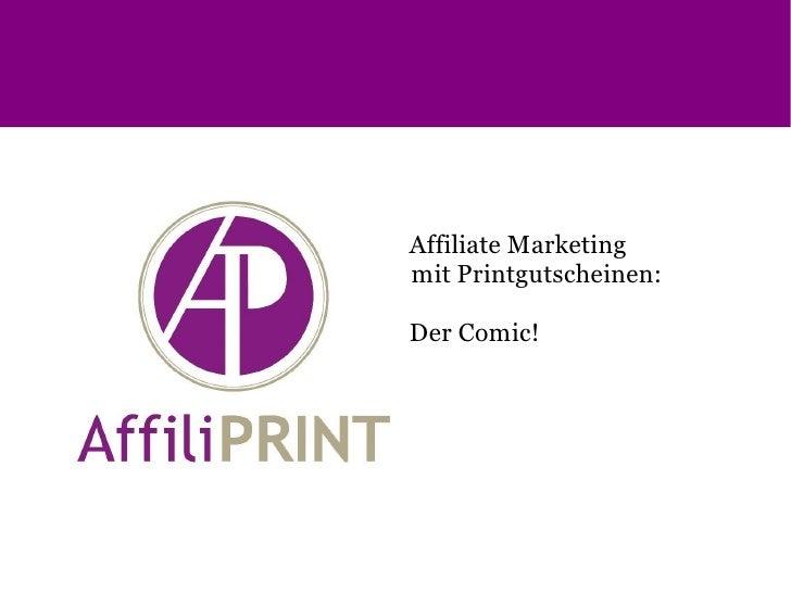 Affiliate Marketing  mit Printgutscheinen: Der Comic!
