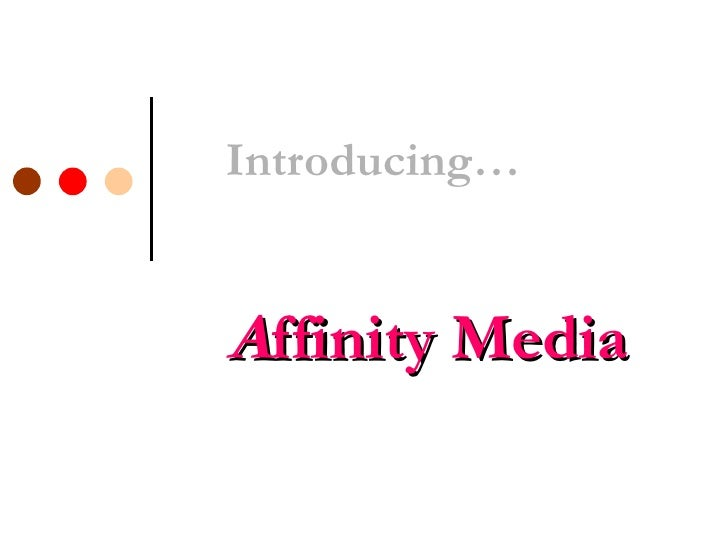 Introducing… A ffinity Media