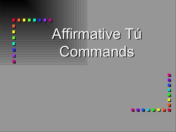 Affirmative tu-commands