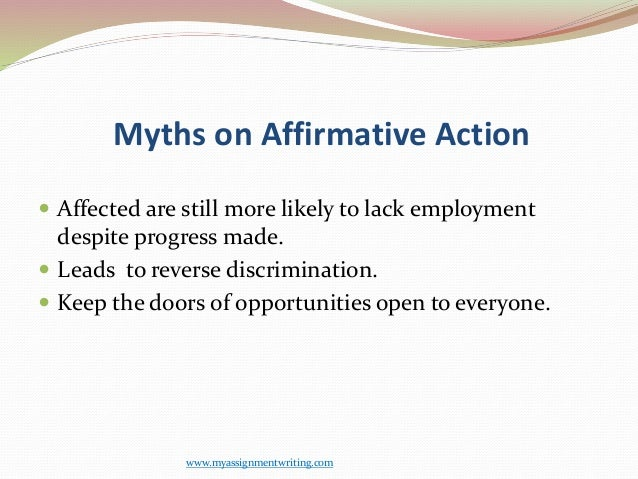 women and affirmative action essay Affirmative action includes the policies and programs, either voluntary or mandated by law, that aim to increase the number of historically disadvantaged people, such as women and.