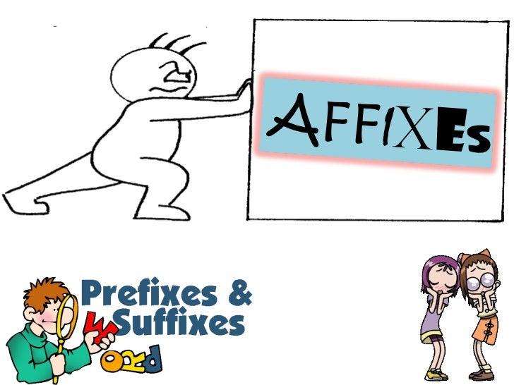 A FF I X E S