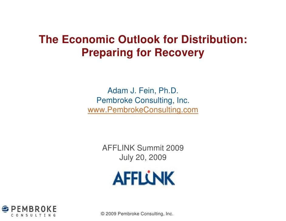 The Economic Outlook for Distribution:        Preparing for Recovery           p    g            y               Adam J. F...