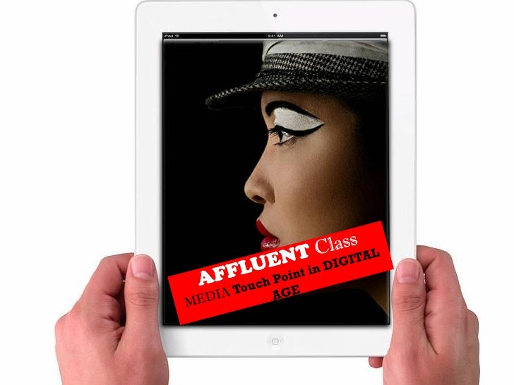 Affluent class media touch point in digital age  teaser