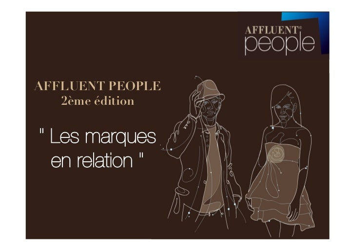 """AFFLUENT PEOPLE   2ème édition"""" Les marques  en relation """""""