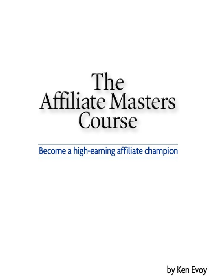 Affiliate Masters Course     Introduction The Affiliate Masters Course is an intensive 10-DAY course on becoming a high-ea...