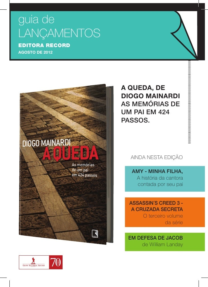 guia deLANÇAMENTOSEDITORA RECORDAGOSTO DE 2012                 A QUEDA, DE                 DIOGO MAINARDI                 ...