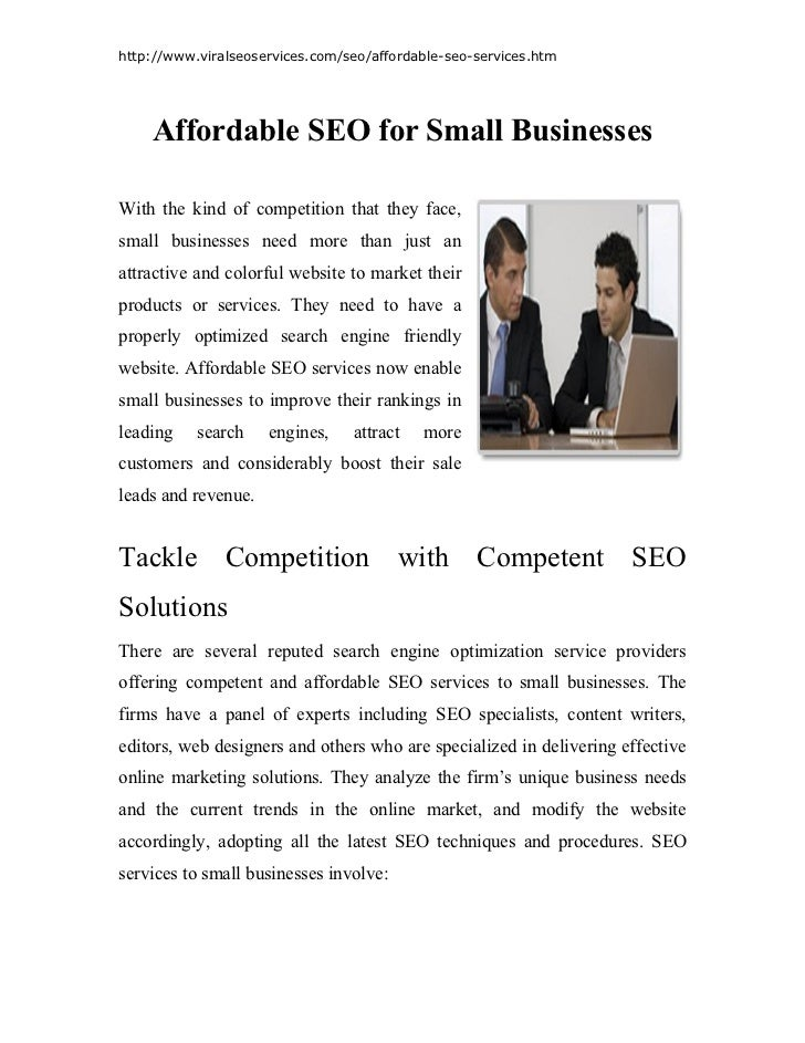 http://www.viralseoservices.com/seo/affordable-seo-services.htm    Affordable SEO for Small BusinessesWith the kind of com...